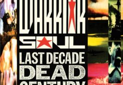 Classic Rock Top 100: #89 Warrior Soul - Last Decade Dead Century (1990)